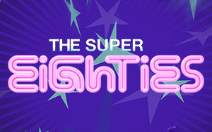 The Super Eighties™